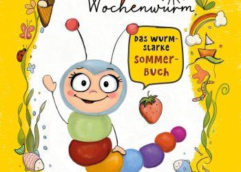 Lerngeschichten mit Wilma Wochenwurm – Das wurmstarke Sommerbuch